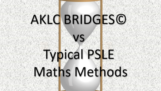 AKLC BRIDGES vs Typical PSLE Maths Methods
